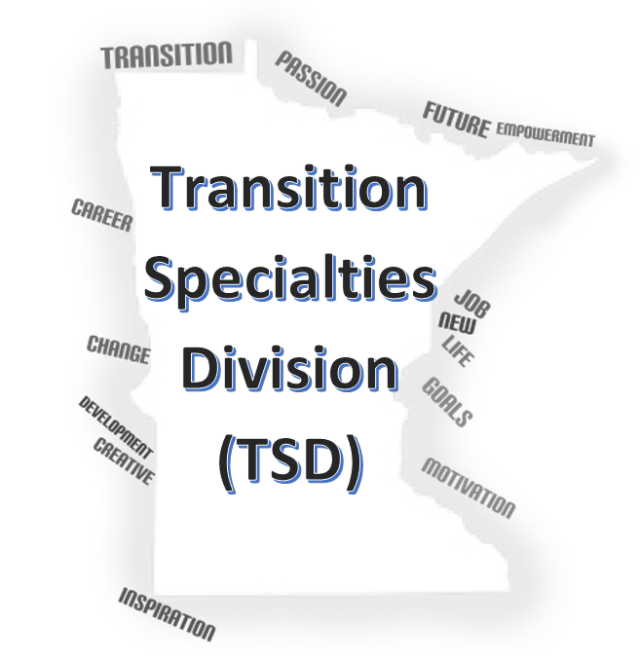 MRA TSD logo. White background with grey Minnesota shaped outline with the words transition, passion, future, empowerment, job, new life, goals, motivation, creative, development, change, inspiration, and career in grey along the outline. The words Transition Specialties Division (TSD) are in the middle of Minnesota in black and blue font.